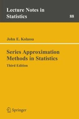 Kolassa, John E. - Series Approximation Methods in Statistics, ebook