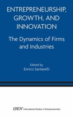 Santarelli, Enrico - Entrepreneurship, Growth, and Innovation, ebook