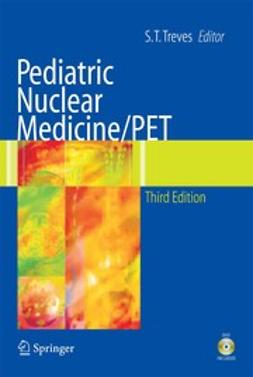 Treves, S. T. - Pediatric Nuclear Medicine/PET, ebook