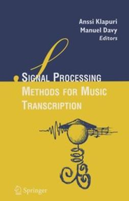 Davy, Manuel - Signal Processing Methods for Music Transcription, ebook