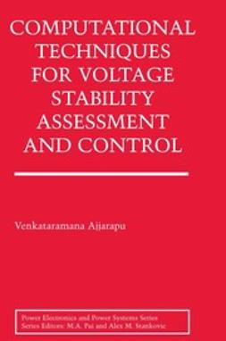 Ajjarapu, Venkataramana - Computational Techniques for Voltage Stability Assessment and Control, e-kirja