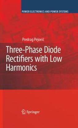Pejovic, Predrag - Three-Phase Diode Bridge Rectifier With Low Harmonics, ebook