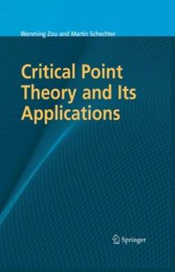 Schechter, Martin - Critical Point Theory and Its Applications, e-bok