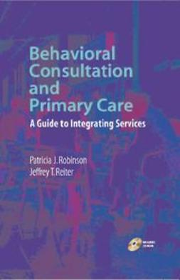 Reiter, Jeffrey T. - Behavioral Consultation and Primary Care, ebook