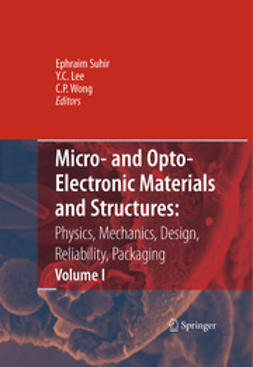 Lee, Y. C. - Micro- and Opto-Electronic Materials and Structures: Physics, Mechanics, Design, Reliability, Packaging, ebook