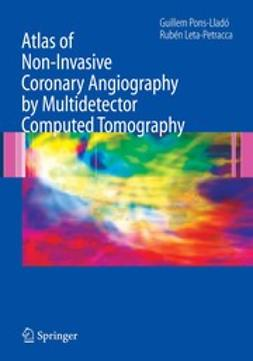 Leta-Petracca, Rubén - Atlas of Non-Invasive Coronary Angiography by Multidetector Computed Tomography, ebook