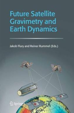 Flury, Jakob - Future Satellite Gravimetry and Earth Dynamics, ebook