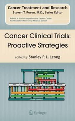 Leong, Stanley P. L. - Cancer Clinical Trials: Proactive Strategies, ebook