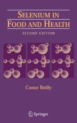Reilly, Conor - Selenium in Food and Health, e-bok
