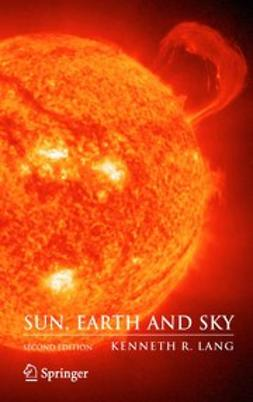 Lang, Kenneth R. - Sun, Earth and Sky, ebook