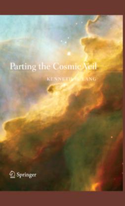 Lang, Kenneth R. - Parting the Cosmic Veil, e-kirja