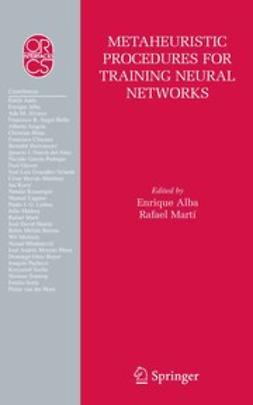 Alba, Enrique - Metaheuristic Procedures for Training Neutral Networks, ebook