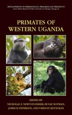 Newton-Fisher, Nicholas E. - Primates of Western Uganda, ebook