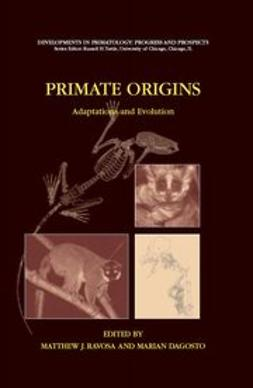 Dagosto, Marian - PRIMATE ORIGINS: Adaptations and Evolution, ebook