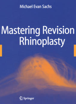 Sachs, Michael Evan - Mastering Revision Rhinoplasty, ebook