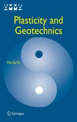 Yu, Hai-Sui - Plasticity and Geotechnics, ebook