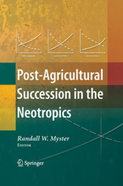 Myster, Randall W. - Post-Agricultural Succession in the Neotropics, ebook