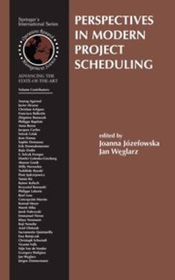 Józefowska, Joanna - Perspectives in Modern Project Scheduling, ebook