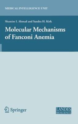 Ahmad, Shamim I. - Molecular Mechanisms of Fanconi Anemia, ebook