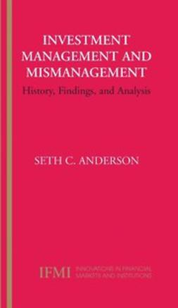 Anderson, Seth C. - Investment Management and Mismanagement, ebook