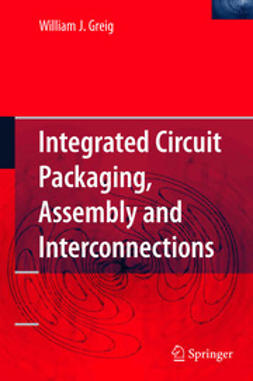 Greig, William J. - Integrated Circuit Packaging, Assembly and Interconnections, ebook