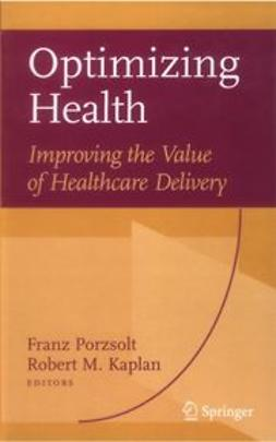 Kaplan, Robert M. - Optimizing Health: Improving the Value of Healthcare Delivery, e-bok