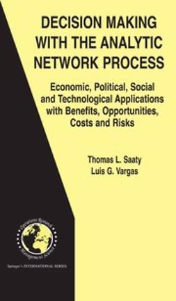 Saaty, Thomas L. - Decision Making with the Analytic Network Process, ebook