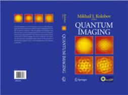 Kolobov, Mikhail I. - Quantum Imaging, ebook