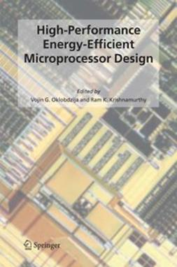 Krishnamurthy, Ram K. - High-Performance Energy-Efficient Microprocessor Design, ebook