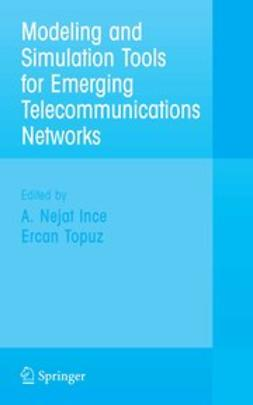 Ince, A. Nejat - Modeling and Simulation Tools for Emerging Telecommunication Networks, ebook