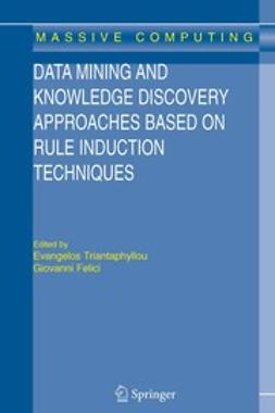 Triantaphyllou, Evangelos - Data Mining and Knowledge Discovery Approaches Based on Rule Induction Techniques, ebook