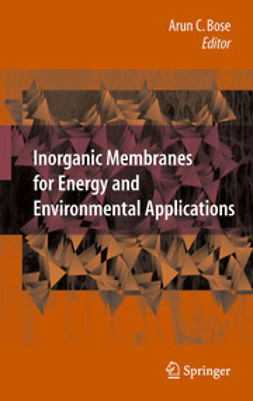 Bose, Arun C. - Inorganic Membranes for Energy and Environmental Applications, ebook