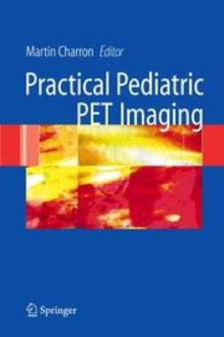 Charron, Martin - Pediatric PET Imaging, ebook