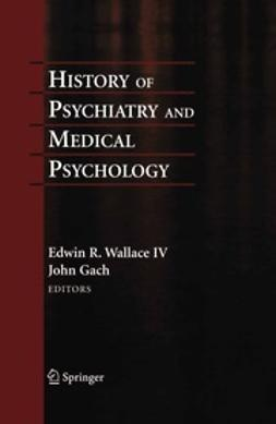 Wallace, Edwin R. - History of Psychiatry and Medical Psychology, ebook