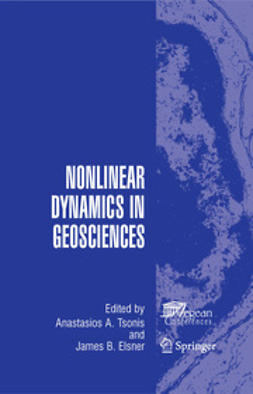 Tsonis, Anastasios A. - Nonlinear Dynamics in Geosciences, ebook