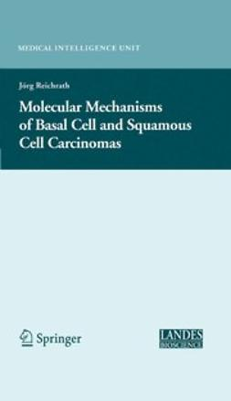 Reichrath, Jörg - Molecular Mechanisms of Basal Cell and Squamous Cell Carcinomas, ebook