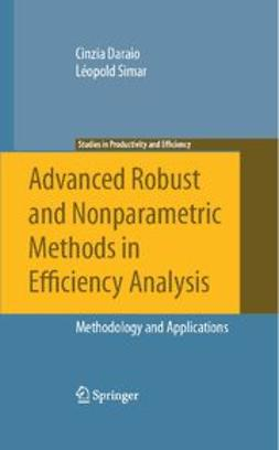Daraio, Cinzia - Advanced Robust and Nonparametric Methods in Efficiency Analysis, ebook