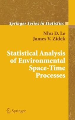 Le, Nhu D. - Statistical Analysis of Environmental Space-Time Processes, ebook