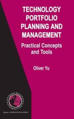 Yu, Oliver S. - Technology Portfolio Planning and Management, ebook