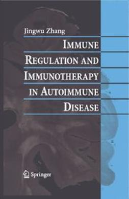 Zhang, Jingwu - Immune Regulation and Immunotherapy in Autoimmune Disease, e-bok
