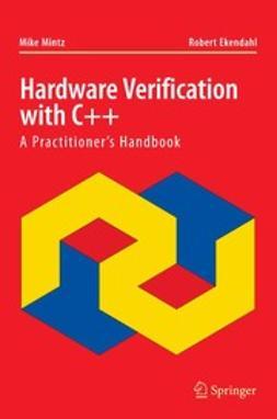 Ekendahl, Robert - Hardware Verification with C++, e-bok