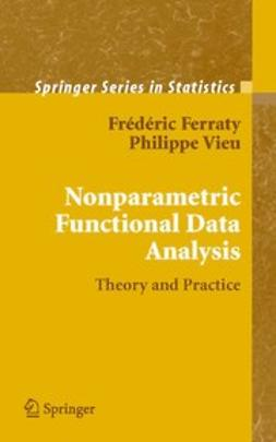 Ferraty, Frédéric - Nonparametric Functional Data Analysis, ebook