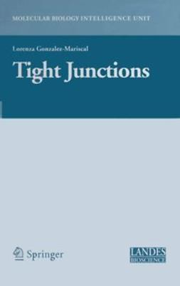 Gonzalez-Mariscal, Lorenza - Tight Junctions, ebook
