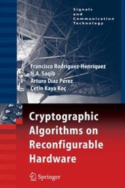 Koç, Çetin Kaya - Cryptographic Algorithms on Reconfigurable Hardware, ebook