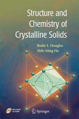 Douglas, Bodie E. - Structure and Chemistry of Crystalline Solids, ebook