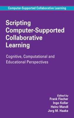 Fischer, Frank - Scripting Computer-Supported Collaborative Learning, ebook