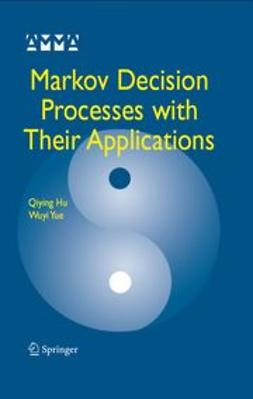 Hu, Qiying - Markov Decision Processes With Their Applications, ebook