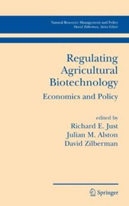 Alston, Julian M. - Regulating Agricultural Biotechnology: Economics and Policy, e-bok