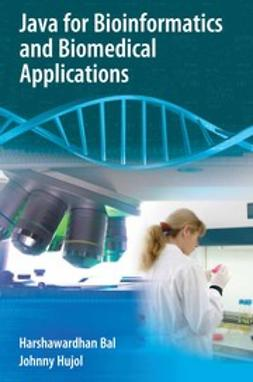 Bal, Harshawardhan - Java for Bioinformatics and Biomedical Applications, ebook