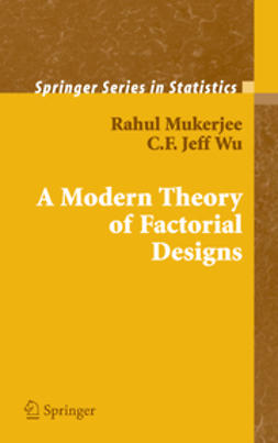 Mukerjee, Rahul - A Modern Theory of Factorial Designs, e-kirja